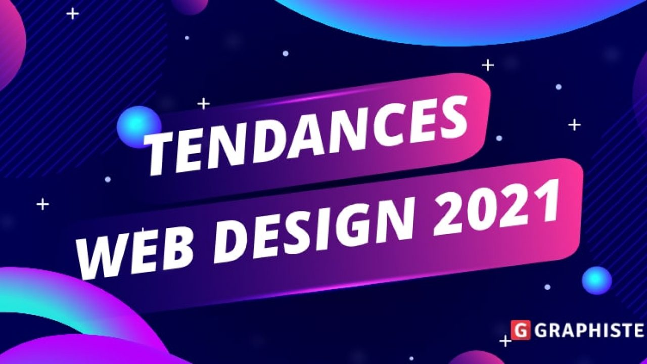 Web design :7 tendances 2021 à adopter